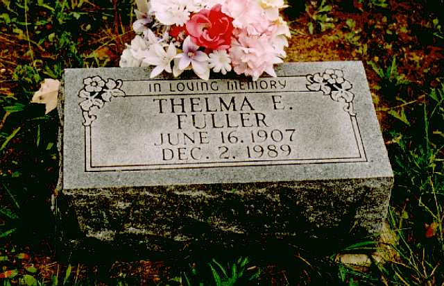 FULLER, Thelma E., June 16, 1907 - Dec. 2, 1989